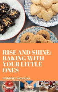 Rise and Shine_ Baking with your Little Ones